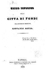 Cenno istorico della città di Fondi del dottore in medicina Giovanni Sotis