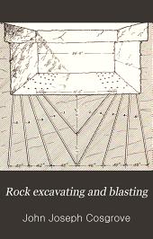 Rock excavating and blasting