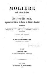 Molière und seine Bühne: Molière-Museum : Sammelwerk zur Förderung des Studiums des Dichters in Deutschland, Volume1