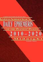 Astroamerica's Daily Ephemeris 2010-2020 Midnight