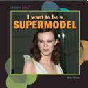 I Want to Be a Supermodel PDF