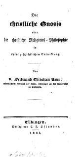 Die christliche Gnosis oder die christliche Religions-Philosophie in ihrer geschichtlichen Entwicklung