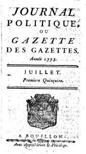 Journal politique, ou Gazette des gazettes: 1773,7/12
