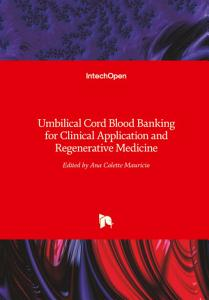 Umbilical Cord Blood Banking for Clinical Application and Regenerative Medicine