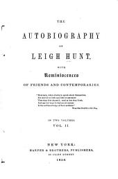 The Autobiography of Leigh Hunt: With Reminiscences of Friends and Contemporaries, Volume 2