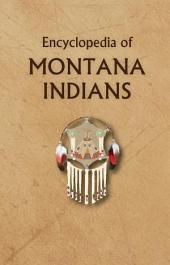 Encyclopedia of Montana Indians