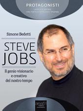 Steve Jobs. Il genio visionario e creativo del nostro tempo