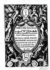 Herculis Saxonia Patauini ... De plica quam Poloni gwoźdźiec, Roxolani kostunum vocant