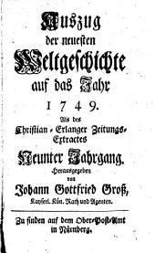 Auszug der neuesten Weltgeschichte: auf das Jahr .... 1749