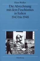 Die Abrechnung mit dem Faschismus in Italien 1943 bis 1948 PDF