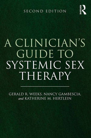 A Clinician s Guide to Systemic Sex Therapy