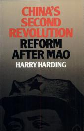 China's Second Revolution: Reform After Mao