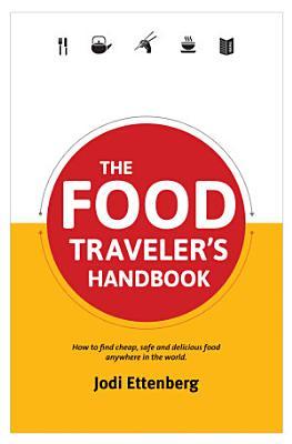 The Food Traveler s Handbook