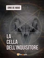 La cella dell'inquisitore