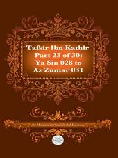 Tafsir Ibn Kathir Juz' 23 (Part 23): YA-Sin 28 to AZ-Zumar 31 2nd Edition