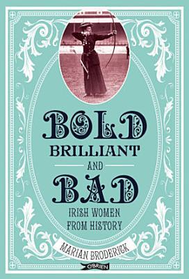Bold  Brilliant and Bad