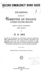 Establishment of a War Finance Corporation: Hearings Before the Committee on Finance, United States Senate, Sixty-fifth Congress, Second Session, on S. 3714, a Bill to Provide Further for the National Security and Defense, And, for the Purpose of Assisting in the Prosecution of the War, to Provide Credits for Industries and Enterprises in the United States Necessary Or Contributory to the Prosecution of the War, and for Other Purposes ...