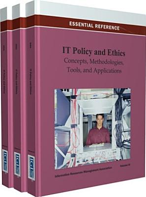 IT Policy and Ethics: Concepts, Methodologies, Tools, and Applications
