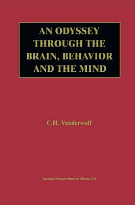 An Odyssey Through the Brain  Behavior and the Mind