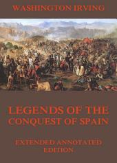 Legends Of The Conquest Of Spain: eBook Edition