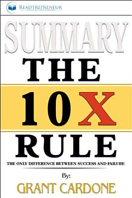 Summary  The 10X Rule  The Only Difference Between Success