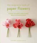 The Exquisite Book of Paper Flowers PDF