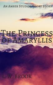 The Princess Of Amaryllis: A Short Story