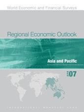 Regional Economic Outlook, April 2007: Asia and Pacific