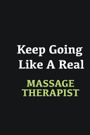 Keep Going Like a Real Massage Therapist