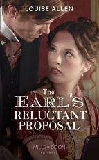 The Earl s Reluctant Proposal  Mills   Boon Historical   Liberated Ladies  Book 4  PDF