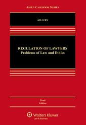 Regulation of Lawyers: Problems of Law and Ethics, Edition 10