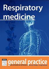 Respiratory Medicine: General Practice: The Integrative Approach Series