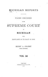 Michigan Reports: Reports of Cases Determined in the Supreme Court of Michigan, Volume 56