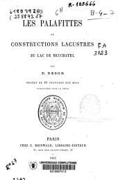 Les palafittes ou constructions lacustres du Lac de Neuchatel
