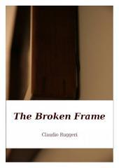The Broken Frame