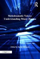 Melodramatic Voices  Understanding Music Drama PDF