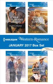 Harlequin Western Romance January 2017 Box Set: Her Colorado Sheriff\A Valentine for the Cowboy\The Bull Rider's Cowgirl\Rodeo Father