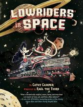 Lowriders in Space: Book 1