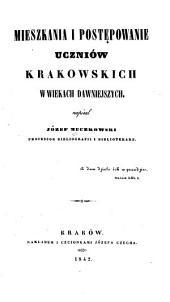 Mieszkania i postępowanie uczniów krakowskich w wiekach dawniejszych