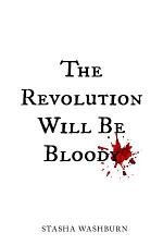 The Revolution Will Be Bloody