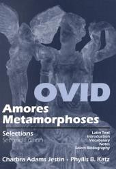 Ovid: Amores, Metamorphoses Selections, 2nd Edition: Amores, Metamorphoses : Selections