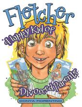 Fletcher  Happy Kid of Divorced Parents PDF