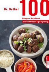 100 Rezepte - Hackfleisch: aus 1000 Rezepte - gut und günstig