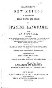 Ollendorff's New Method of Learning to Read, Write and Speak the Spanish Language with an Appendix [Grammar]...