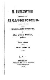 El Protestantismo comparado con el Catolicismo en sus relaciones con la civilizacion Europea