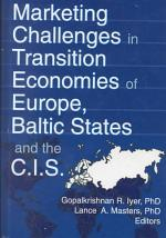 Marketing Challenges in Transition Economies of Europe, Baltic States, and the C.I.S.