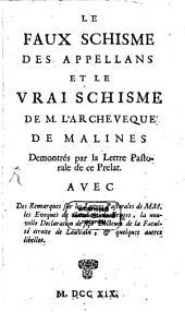Le faux schisme des appellans et le vrai schisme de M. l'archevêque de Malines: demontrés par la lettre pastorale de ce prélat