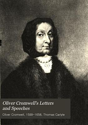 Oliver Cromwell s Letters and Speeches   XIV  376 p