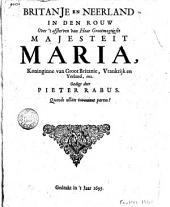 Britanje en Neerland in den rouw over 't afsterven van haar grootmagtigste majesteit Maria, koninginne van Groot Britanie, Vrankrijk en Yerland, enz