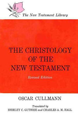 The Christology of the New Testament